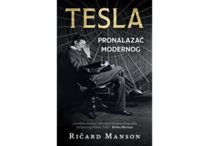 Tesla pronalazač modernog - Ričard Manson